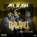 Mr Stash ft. Bobby East & Nez Long – Balance