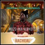 Muzo AKA Alphonso – Rachael (Prod. By DJ Favour)