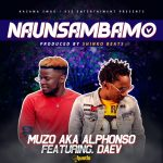 Muzo Aka Alphonso ft. Daev – Naunsambamo