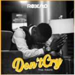 Roberto – Don't Cry
