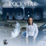 Rockstar – Itobo (Prod. By S.M.D)