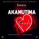Romario – Akamutima Kandi (Prod. By Don King)