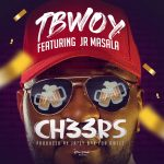 Tbwoy ft. Jr Masala – Cheers (Prod. By Jazzy Boy)