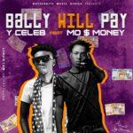 Y Celeb ft. Mo Money – My Bally Will Pay