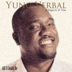 Yung Verbal ft. Dope G & Tim – All I Could Be