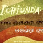 Zs Team Boys ft. Dope Boys – Ichiunda