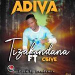 Adiva ft. C5ive – Tizakondana (Prod. By Pandamix)