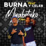 Burna ft. Y Celeb – Mwabetako Mupepi