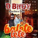 D Bwoy x Twist x Blue Dee – Balete Lete