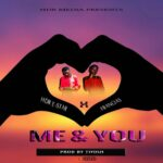 Hdr E-star ft. Francias – Me And You (Prod. By Tiyosh)
