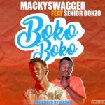 MackySwagger ft. Senior Bonzo – Boko Boko
