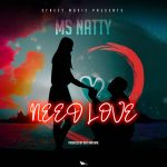Ms Natty – Need Love (Prod. The Beat Machine)