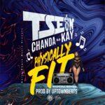T-Sean ft. Chanda Na Kay – Physically Fit