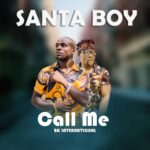 BK International ft. Santa Boy – Call Me