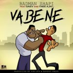 Badman Shapi ft. Daev & Thee AJay – Vabene