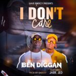 Ben Diggan ft. Jark Jeb – I Don't Care (Prod. By Darray)
