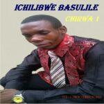 Chirwa 1 – Ichilibwe Basulile