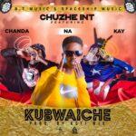 Chuzhe Int. ft. Chanda Na Kay – Kubwaiche