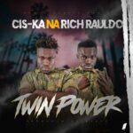 Cis-Ka Na Rich Rauldo – Twin Power