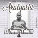 D Bwoy – Kalyashi (Part 2)
