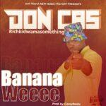 Don Kassy – Banana Wee (Prod. By Cassy Beats)