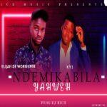 Elijah De Worshiper ft. Ky2 – Ndemikabila Yahweh