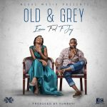 Emma ft. F Jay – Old & Grey
