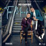 HD Empire – Too Much (Prod. By Jazzy Boy & MT)