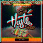Jay Yo ft. Majimbo & Blaq Dove – Hustle (Prod. By One Ray)