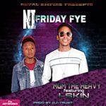 MGM The Heavy ft. I-Skine – Ni Friday Fye (Prod. By Trust Fireboy)