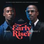 Macky 2 ft. Pompi – Early Riser