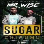 Mr Wise ft. Emebezho – Suger Chipumu