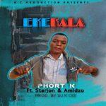 Phort K ft. Starjon & Amidzo – Ekekala