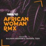 Roberto ft. Suldaan Seeraar & General Ozzy – African Woman (Rmx)