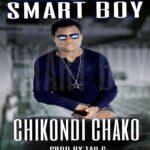 Smart Boy – Chikondi Chako (Tau G Made IT)