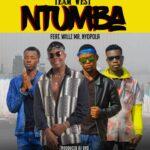 Team West ft. Willz – Ntumba (Prod. By DJ Dro)
