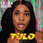 Trina South – Tulo