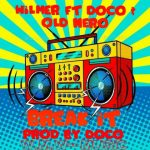 Wilmer ft. Doco & Old Nero – Break It
