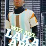 Wiz Mel – Laka Apo