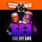 Yopimah Swagg ft. Neo – See My Life (Prod. By Big Bizzy)