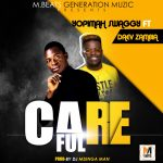 Yopimah Swagg ft. Daev – Careful (Prod. By Mzenga Man)