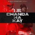 D Jonz – Chanda Na Kay