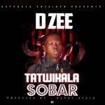 D Zee – Tatwikala Sobar (Prod. By Cassy Beats)