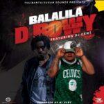 DBwoy ft. DJ Cent – Balalila (Prod. By DJ Cent)