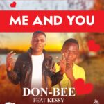 Don-Bee ft. Kessy – Me & You
