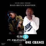 GM2 ft. Emjaezee – One Chance
