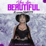 JC ft. Samfetty – You're Beautiful