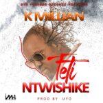 K'Millian – Teti Ntwishike
