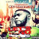 KC Rhymez – Let's Go (Prod. By Drisa & Cross)
