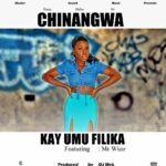 Kay Umu Filika ft. Mr Wizo – Chinangwa